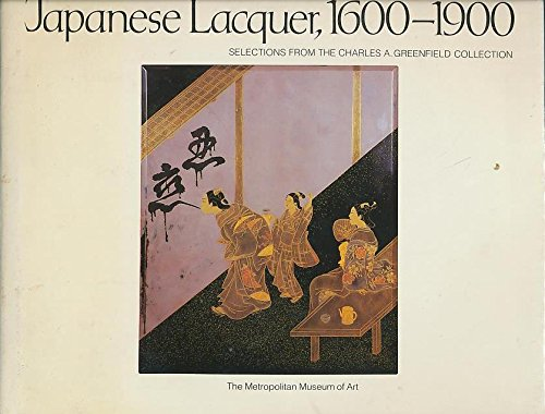 Japanese lacquer, 1600-1900: Selections from the Charles A. Greenfield collection