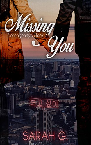 Missing You (Saranghaeyo Series Book 3)