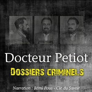 L'étrange Docteur Petiot (Dossiers criminels) | Livre audio