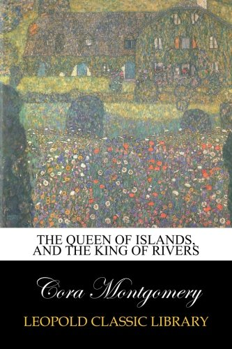 Download The Queen of Islands, and the King of Rivers pdf epub