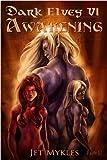 Awakening [Dark Elves 6]