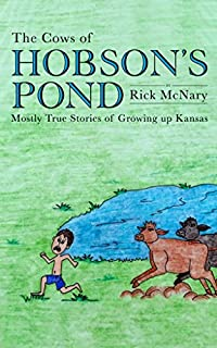 The Cows Of Hobson's Pond: Mostly True Stories Of Growing Up Kansas by Rick McNary ebook deal