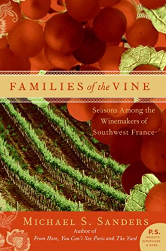 Families of the Vine: Seasons Among the Winemakers of Southwest France