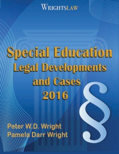 Wrightslaw: Special Education Legal Developments and Cases 2016