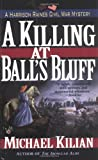 A Killing at Ball's Bluff, Michael Kilian, 0425183149