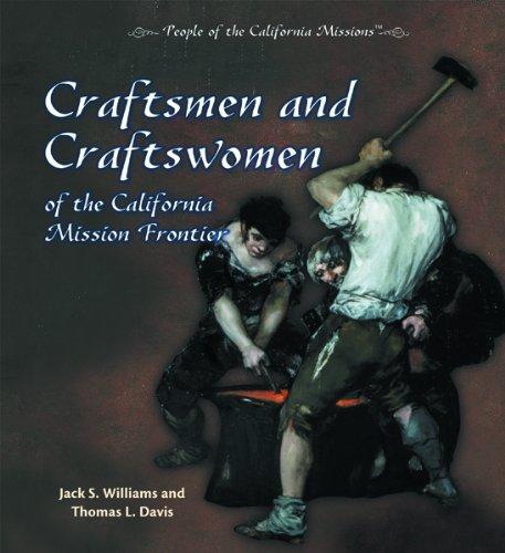 Craftsmen and Craftswomen of the California Mission Frontier (People of the California Missions) ebook