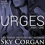 Urges: The Urges Series Book 1 | Sky Corgan