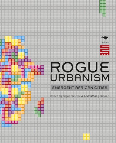 Rogue-Urbanism-Emergent-African-Cities