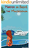 Mystery : Cozy Mystery: Murder on Board the Macedonia (mystery, thriller, cozy, shocking, short stories) (detective, murder, suspense, short reads)