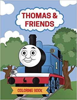 Thomas and Friends Coloring Book: Thomas the Train Coloring Book for ...