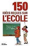 Image de 150 idees recues sur l'ecole