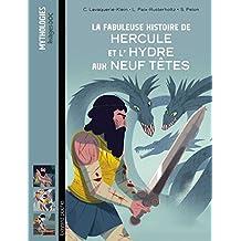 La fabuleuse histoire de Hercule et l'Hydre aux neuf têtes (Romans mythologiques) (French Edition)
