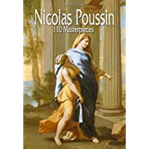 Nicolas Poussin: 110 Masterpieces (Annotated Masterpieces Book 116)
