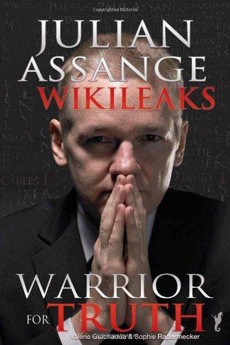 Julian Assange - WikiLeaks: Warrior for Truth