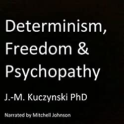 Determinism, Freedom, Psychopathy