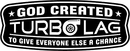 JDM God Created Turbo Lag Decal, Decal Sticker Vinyl Car Home Truck Window Laptop
