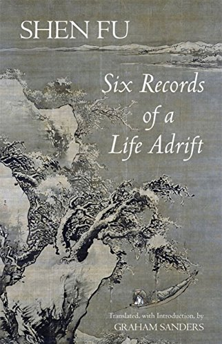 Six Records of a Life Adrift (Hackett Classics)