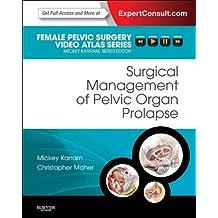 Surgical Management of Pelvic Organ Prolapse: Female Pelvic Surgery Video Atlas Series: Expert Consult: Online and Print (Female Pelvic Video Surgery Atlas Series)