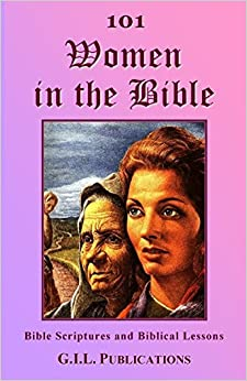 Book 101 Women in the Bible: Bible Scriptures and Biblical Lessons (101 in the Bible) (Volume 1)