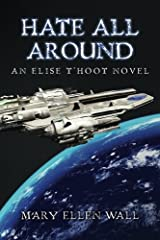 Hate All Around: An Elise t'Hoot Novel Paperback