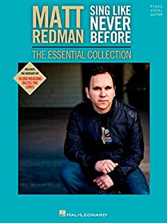 Hal Leonard Matt Redman - Sing Like Never Before: The Essential Collection For Piano/vocal/guitar Pvg