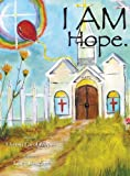 I AM Hope, Chrysti Carol Propes, 0979079128