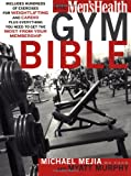 The Men's Health Gym Bible, Myatt Murphy and Michael Mejia, 1594864888