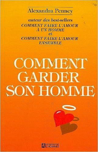 Pdf books free download gratuit gratuitement Comment garder son homme PDF
