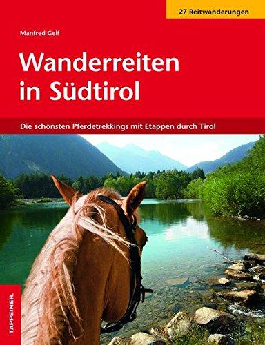 Wanderreiten in Südtirol: Die schönsten Pferdetrekkings mit Etappen durch Tirol
