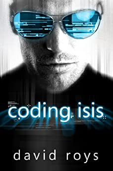 Coding Isis by [Roys, David]