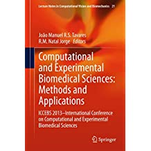 Computational and Experimental Biomedical Sciences: Methods and Applications: ICCEBS 2013 -- International Conference on Computational and Experimental ... and Biomechanics Book 21) (English Edition)