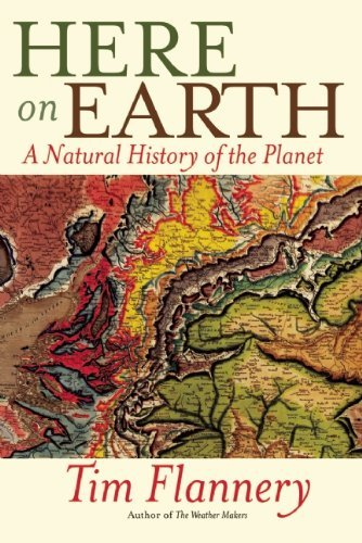 Download Tim Flannery'sHere on Earth: A Natural History of the Planet [Hardcover]2011 pdf epub