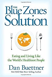The Blue Zones Solution: Eating and Living Like the World's Healthiest People by Dan Buettner (2015-04-07)