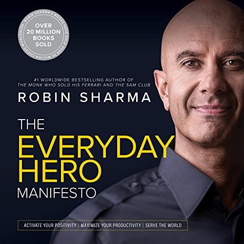 The Everyday Hero Manifesto: Activate Your