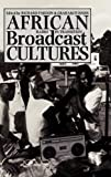 African Broadcast Cultures, , 0275970604