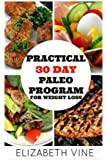 Practical 30 Day Paleo Program For Weight Loss: A Beginner's Guide to Healthy Recipes for Weight Loss and Optimal Health