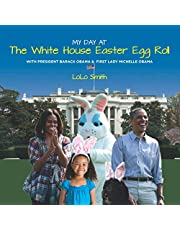 My Day at The White House Easter Egg Roll: With President Barack Obama & First Lady Michelle Obama