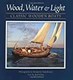 Wood, Water, and Light: Classic Wooden Boats