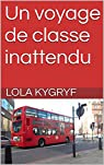 Les années collège, tome 1 : Un voyage de classe inattendu  par Kygryf