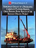 Subsurface Geology of a Prograding Carbonate Platform Margin, Great Bahama Bank, Robert N. Ginsburg and E. Robert Warzeski, 1565760778
