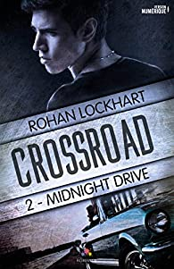 Crossroad, tome 2 : Midnight drive par Lockhart