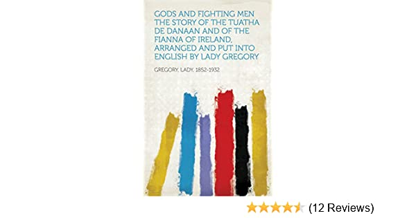 Amazon Gods And Fighting Men The Story Of The Tuatha De Danaan