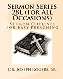 Sermon Series 28L (for All Occasions), Dr. Joseph R., Joseph Rogers,, 1461198496
