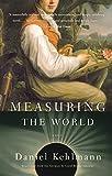 Measuring the World: A Novel by  Daniel Kehlmann in stock, buy online here