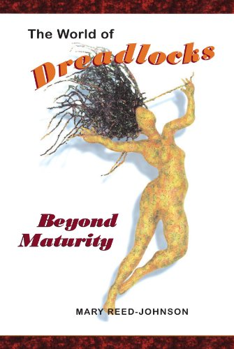 The World of Dreadlocks: Beyond Maturity (Hair Is...)