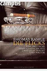 Die Flicks: Eine deutsche Familiengeschichte um Geld, Macht und Politik by Thomas Ramge (2004-08-06) Hardcover