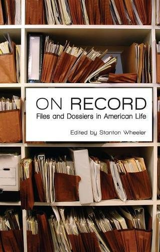 On Record: Files and Dossiers in American Life (Law and Society Series)