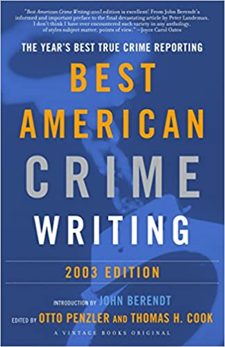 The Best American Crime Writing 2003 Edition The Years Best True