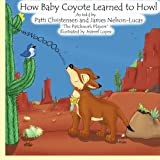 How Baby Coyote Learned to Howl