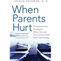 When Parents Hurt: Compassionate Strategies When You and Your Grown Child Don't Get Along
